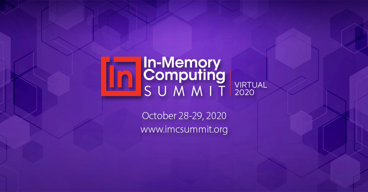 The first ever Virtual In-Memory Computing Summit!